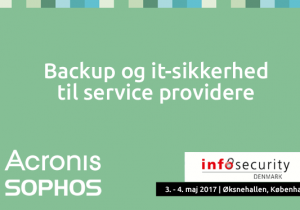Infosecurity 2017 - Backup og it-sikkerhed for service providere.