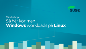 Workshop: Så här kör man Windows workloads på Linux