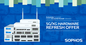 Sophos offer: SG/XG Hardware Refresh.