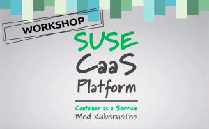 SUSE CaaS Workshop med Kubernetes.