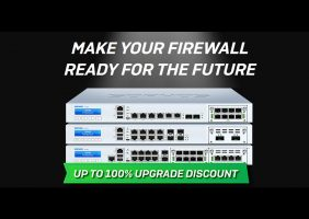 Make Your Firewall Ready For The Future and Save With Sophos
