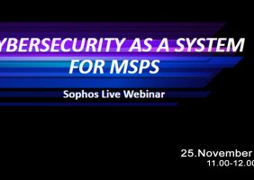 IT Security as a Managed Service with Sophos – Selling Cybersecurity as a System